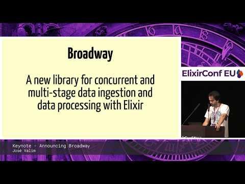 Keynote: Announcing Broadway Elixir Conf EU 2019