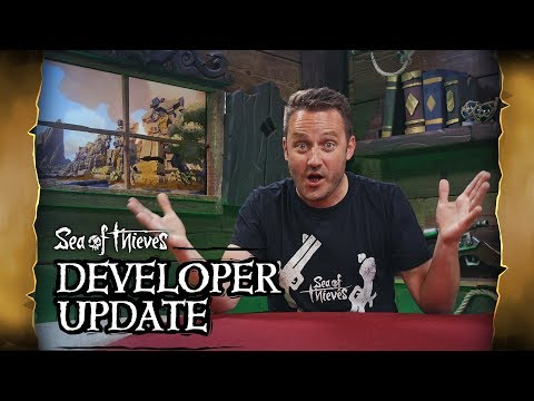 Official Sea of Thieves Developer Update: June 26th 2019