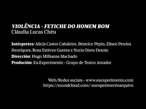 VIOLÊNCIA - FETICHE DO HOMEM BOM, Cláudia Lucas Chéu