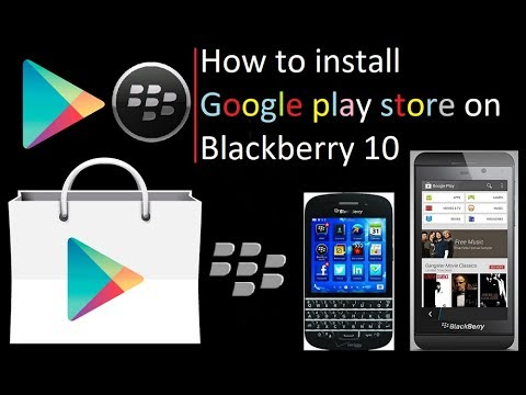 Play store on BlackBerry 10 | How to Install Google Play