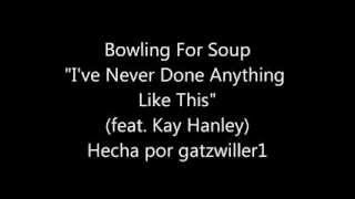 Bowling For Soup - I've Never Done Anything Like This (Subtitulada español)