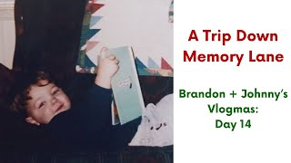 preview picture of video 'A Trip Down Memory Lane (Brandon + Johnny's Vlogmas: Day 14)'