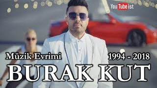 🎧 Burak Kut Müzik Evrimi #2   1994 - 2018 Youtubeist