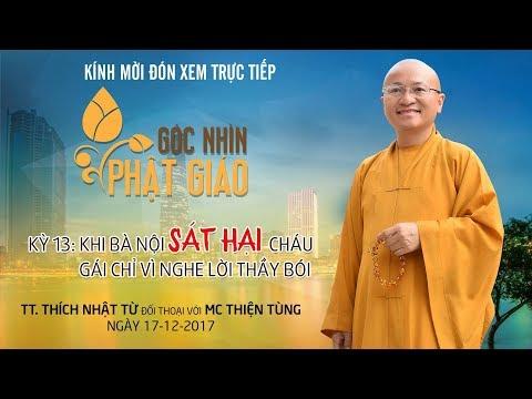 Góc Nhìn Phật Giáo kỳ 13: Bà nội sát hại cháu gái vì nghe lời thầy bói - TT. Thích Nhật Từ