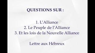 QUESTIONS SUR : 1. Alliance; 2.le peuple de l'alliance et 3.les lois de la nouvelle alliance