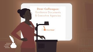 Click to play: Dear Colleague: Guidance Documents & Executive Agencies [POLICYbrief]