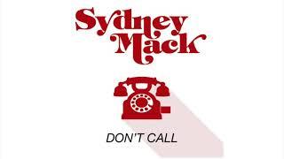 Sydney Mack Don't Call