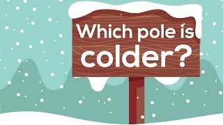 Which pole is colder