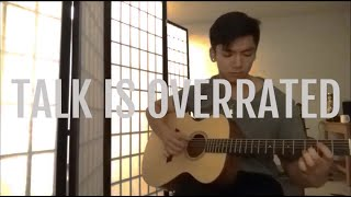 Jeremy Zucker   Talk Is Overrated (acoustic Cover)