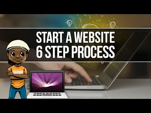 How to Start a Website: Simple 6 Step Process