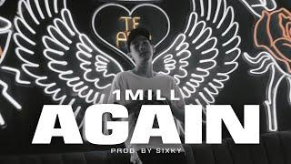 """1MILL - """"AGAIN"""" (OFFICIAL MV)"""