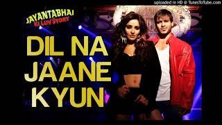Dil Na Jaane Kyun Remix DJ SMAF
