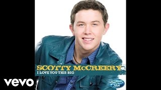 Scotty McCreery - I Love You This Big (Audio)