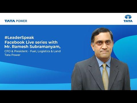 Leader Speak: Mr. Ramesh Subramanyam, CFO & President - Fuel, Logistics & Land, Tata Power