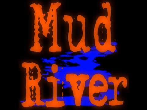 Mud River - Never Letting Go