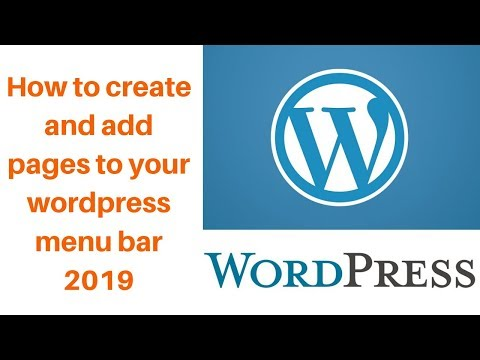 How to create and add pages to your wordpress menu bar 2019