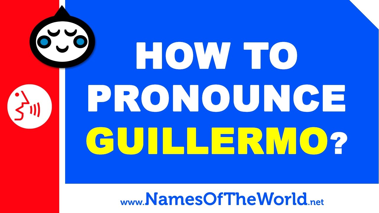 How to pronounce GUILLERMO in Spanish? - Names Pronunciation - www.namesoftheworld.net
