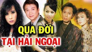 Những Sao Việt Xấu Số Qua Đời Ở Hải Ngoại Khiến Triệu Người Hâm Mộ Xót Xa