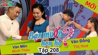 BẠN MUỐN HẸN HÒ | Tập 208 UNCUT | Văn Mến - Minh Thảo | Văn Đồng - Thị Hoa | 031016 💖