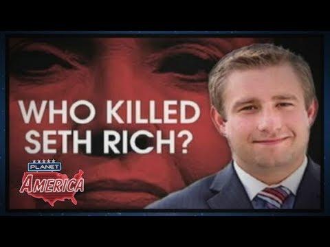 Who killed Seth Rich? | Planet America