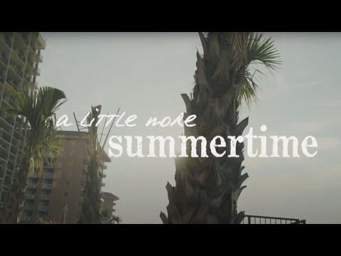 A Little More Summertime Lyric Video
