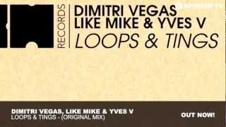 Dimitri Vegas, Like Mike & Yves V   Loops & Tings Original Mix
