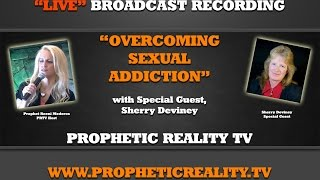 Overcoming Sexual Addiction & Homosexuality