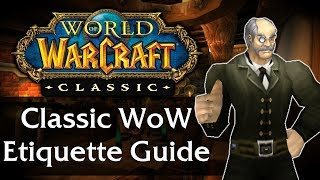 The Guide to Classic WoW Etiquette - Tips for New and Returning Players