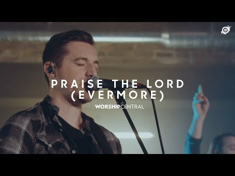 Praise The Lord (Evermore) - Youtube Live Worship