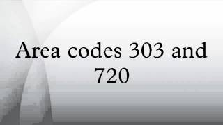 Area codes 303 and 720