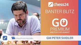 Banter Blitz with GM Peter Svidler - June 7, 2019