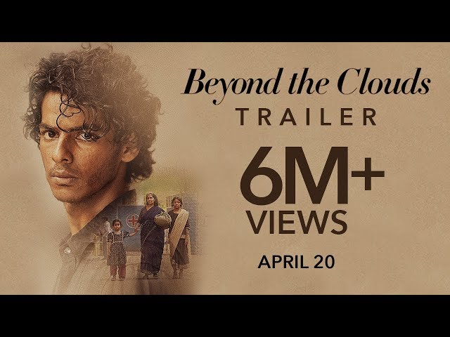 Beyond The Clouds Official Trailer HD | Ishaan | Malavika