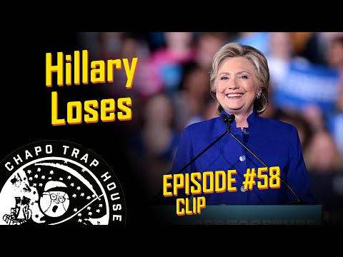Hillary Loses An Election | Chapo Trap House | Episode 58