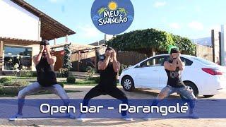 Open Bar   Parangolé   Coreografia   Meu Swingão.