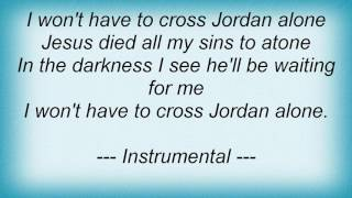 Skeeter Davis - I Won't Have To Cross Jordan Alone Lyrics