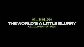 Billie Eilish: The World's a Little Blurry (2021) Video
