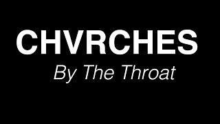 CHVRCHES - By The Throat (LYRICS ON SCREEN)