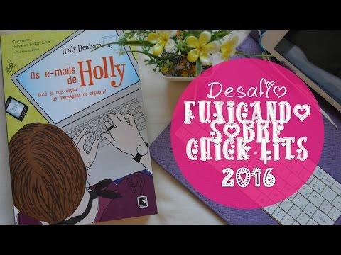 [Desafio Fuxicando Sobre Chick-Lits 2016] Os e-mails de Holly - Holly Denham