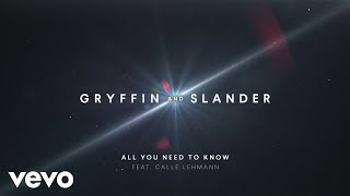 Gryffin, Slander   All You Need To Know (Audio) Ft. Calle Lehmann