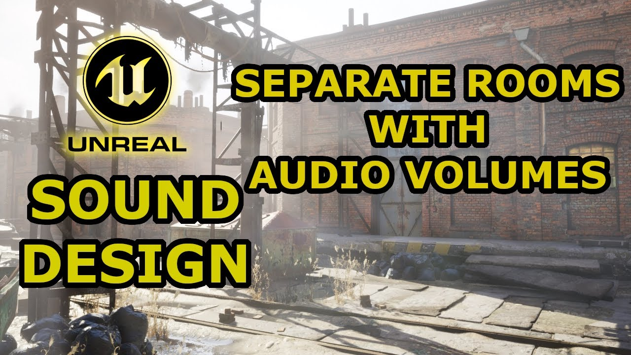 🔉 Unreal Engine 4 - Sound Design Tutorial - Separate Rooms With Audio Volume - Ambient Zone Settings
