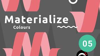 Materialize Tutorial #5 - Colours