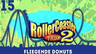 Let's Play RollerCoaster Tycoon 2 #15 - Fliegende Donuts