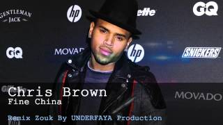 Chris Brown - Fine China - Version Zouk Remix By Underfaya Prod (UZUSVOL2)