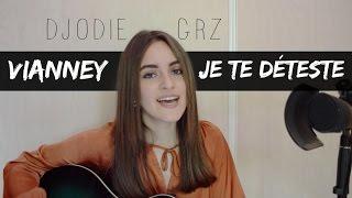 Je Te Déteste - Vianney (Djodie Grz cover)