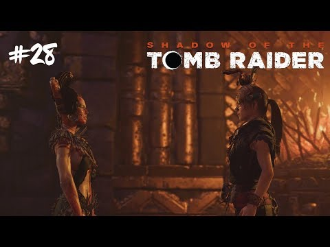 A JDEME DO FINÁLE #28 [Shadow of the Tomb Raider]
