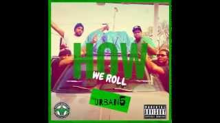 Urban5 - How We Roll