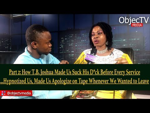 Pt2: T.B. Joshua Made Us Suck His D*ck Before Every Service; Manipulated Us for VideoTape - Bisola