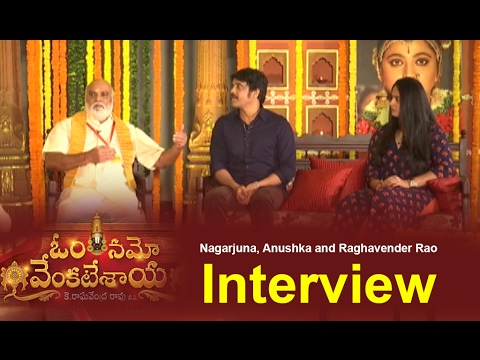 Nagarjuna, Anushka and Raghavendra Rao Interview about Om Namo Venkatesaya