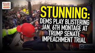 STUNNING: Dems Play Blistering Jan. 6th Montage At Trump Senate Impeachment Trial