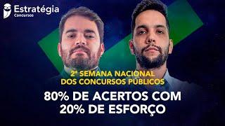 80% de acertos com 20% de esforço: 2ª Semana Nacional dos Concursos Públicos!